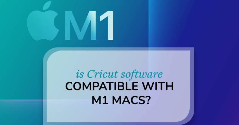 is cricut design space compatible with new m1 macs?