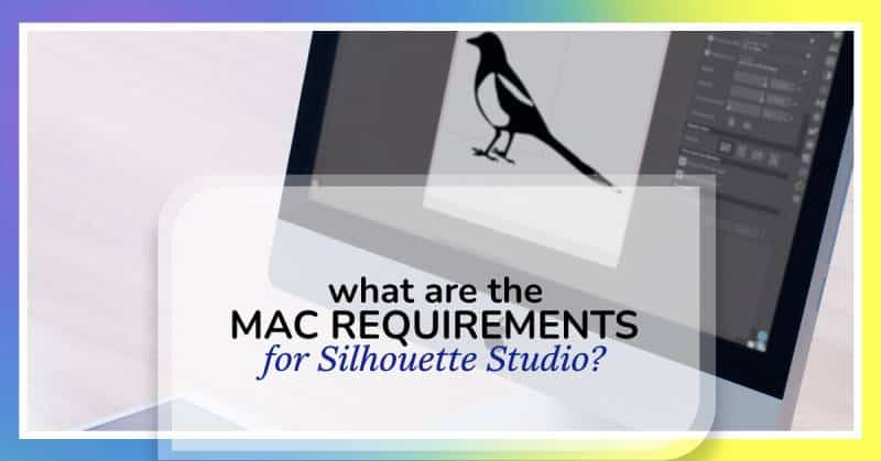 what are the mac system requirements to install Silhouette Studio?